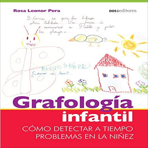 Grafología infantil [Children's Graphology]: Cómo detectar a tiempo problemas en la niñez [How to