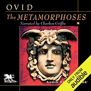 The Metamorphoses                   De :                                                                                                                                 Ovid                               Lu par :                                                                                                                                 Charlton Griffin                      Durée : 16 h et 11 min     2 notations     Global 5,0