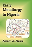 EARLY METALLURGY IN INGERIA