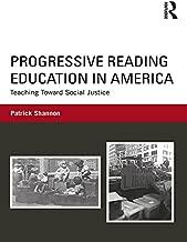 Progressive Reading Education in America: Teaching Toward Social Justice