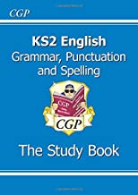 KS2 English: Grammar, Punctuation and Spelling Study Book (for tests in 2018 and beyond)