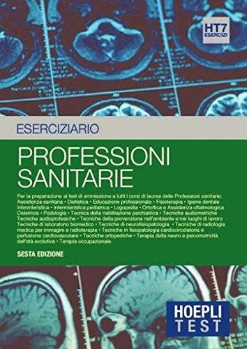 Hoepli test. Esercizi svolti e commentati per i test di ammissione all'università. Professioni sanitarie (Vol. 7)