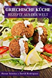 Griechische Küche: Welt-Küche
