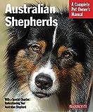 Australian Shepherds (Complete Pet Owner's Manuals)