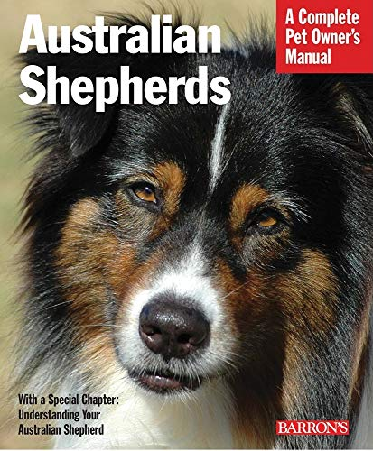 Australian Shepherds (Complete Pet Owner's Manuals)