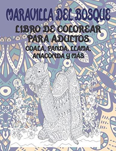 Maravilla del bosque - Libro de colorear para adultos - Coala, Panda, Llama, Anaconda y más