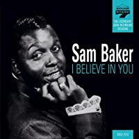 I Believe In You by Sam Baker (2008-11-18)