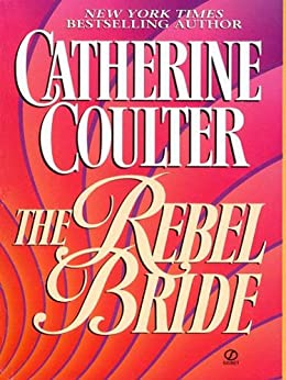 The Rebel Bride (Regency series Book 1) by [Catherine Coulter]
