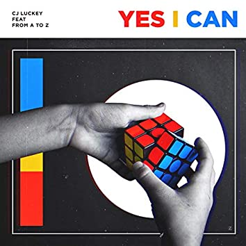 Yes I Can (feat. From A To Z)