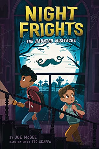 The Haunted Mustache (Night Frights Book 1) - Kindle edition by McGee, Joe,  Skaffa, Teo. Children Kindle eBooks @ Amazon.com.