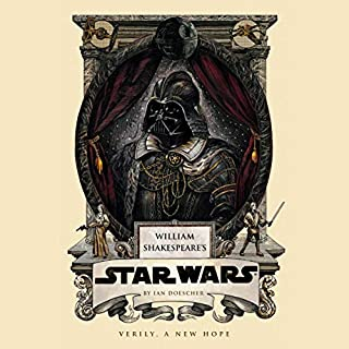 William Shakespeare's Star Wars                   By:                                                                                                                                 Ian Doescher                               Narrated by:                                                                                                                                 Daniel Davis,                                                                                        Jonathan Davis,                                                                                        Ian Doescher,                   and others                 Length: 3 hrs and 29 mins     98 ratings     Overall 4.8