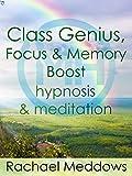 Class Genius, Focus & Memory Boost - Hypnosis & Meditation with Rachael Meddows