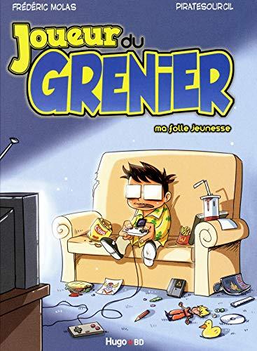 Joueur du grenier - tome 1 Ma folle jeunesse