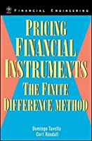Pricing Financial Instruments: The Finite Difference Method by Domingo Tavella Curt Randall(2000-04-21)