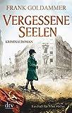 Vergessene Seelen: Kriminalroman (Max Heller, Band 3)