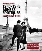 1940-1945, années érotiques : L'occupation intime (1DVD) (Histoire)