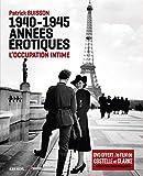 1940-1945 Années érotiques - L'occupation intime