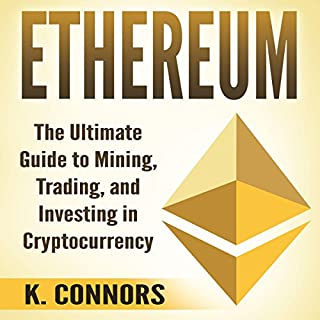 Ethereum: The Ultimate Guide to Mining, Trading, and Investing in Cryptocurrency cover art
