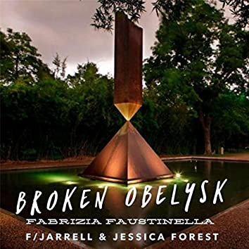 Broken Obelysk (feat. Jarrell & Jessica Forest)