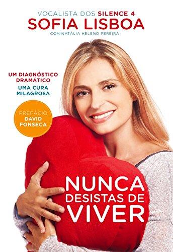Nunca Desistas de Viver (Portuguese Edition)