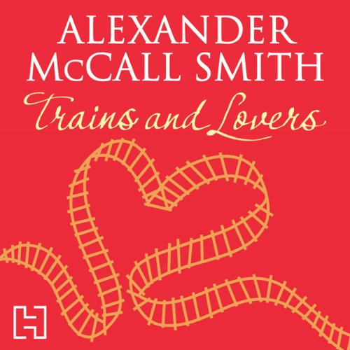 Trains and Lovers audiobook cover art