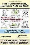 Gemeinsames Ziel, gemeinsame Werte und Regeln: Ein praktikables Ziel und intuitiv verständliche Regeln (Unsere Gesellschaft neu gestalten) (German Edition)