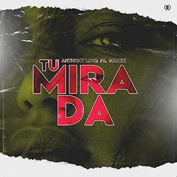 Tu Mirada (feat. Anthony Love & Sorchi)