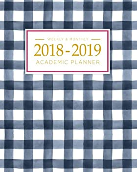 2018-2019 Academic Planner Weekly And Monthly  Calendar Schedule Organizer and Journal Notebook With Inspirational Quotes And Gingham Cover  August 2018 through July 2019