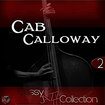 Classy Jazz Collection: Cab Calloway, Vol. 2