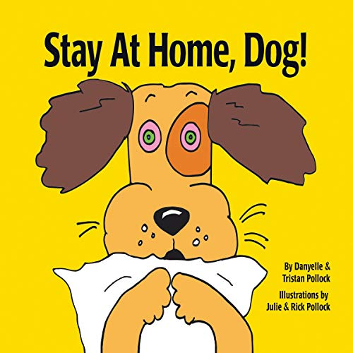 Stay at Home, Dog!  By  cover art