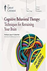 Cognitive Behavioral Therapy: Techniques for Retraining Your Brain Kindle Edition