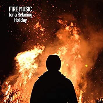Fire Music for a Relaxing Holiday