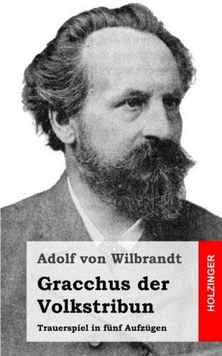 Gracchus der Volkstribun: Trauerspiel in fünf Aufzügen