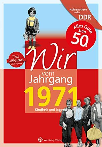 Aufgewachsen in der DDR - Wir vom Jahrgang 1971: Kindheit und Jugend: 50. Geburtstag