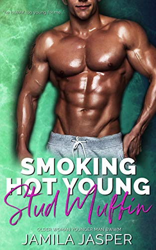 Smoking Hot Young Stud Muffin: Older Woman Younger Man BWWM (Interracial Romance Book 1) (English Edition)