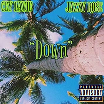 Down (feat. Jazzy Rose)