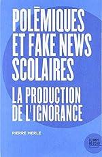 Polémiques et fake news de Pierre Merle