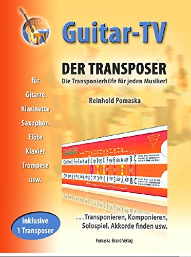 Guitar-TV: Der Transposer - Transponieren, Komponieren, Akkorde finden.: Inkl. 1 Transposer im Buch!: Transponieren, Solospiel, Komponieren, Akkorde finden usw.
