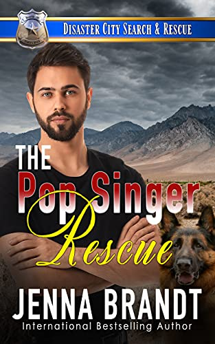 The Pop Singer Rescue: A K9 Handler Romance (Disaster City Search and Rescue Book 22)