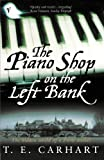 The Piano Shop On The Left Bank: The Hidden World of a Paris Atelier (English...