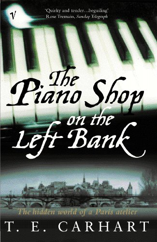 The Piano Shop On The Left Bank: The Hidden World of a Paris Atelier (English Edition)