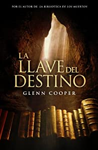 La llave del destino par Glenn Cooper