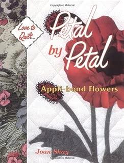 Petal By Petal - Appli-Bond Flowers: Love to Quilt Series