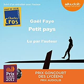Petit pays suivi d'un entretien avec l'auteur                   By:                                                                                                                                 Gaël Faye                               Narrated by:                                                                                                                                 Gaël Faye                      Length: 5 hrs and 40 mins     9 ratings     Overall 4.7