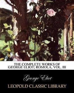 The complete works of George Eliot; Romola, Vol. III