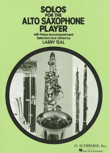 Solos for the Alto Saxophone Player: With Piano Accompaniment (Schirmer's Solos)