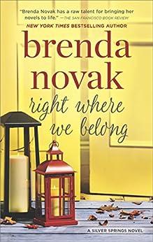 Right Where We Belong (Silver Springs Book 4) by [Brenda Novak]