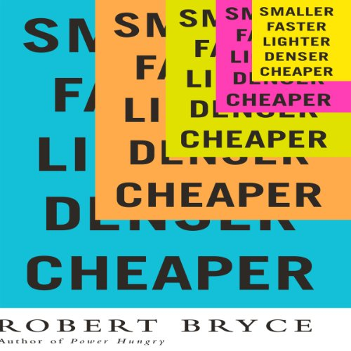 Smaller Faster Lighter Denser Cheaper audiobook cover art