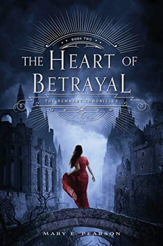 The Heart of Betrayal: The Remnant Chronicles, Book Two: 2