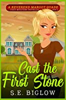 Cast the First Stone: (A Christian Amateur Sleuth Mystery) (Reverend Margot Quade Cozy Mysteries)